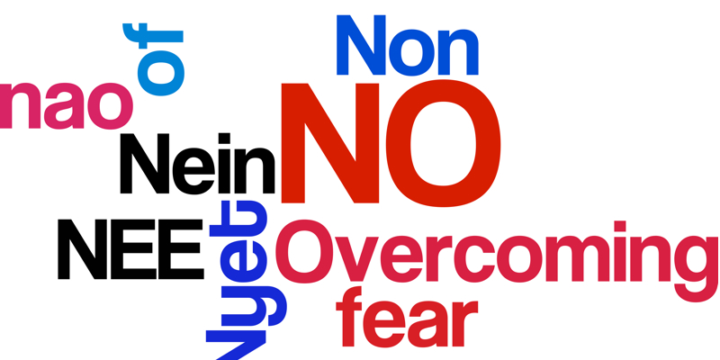 Overcoming the Fear of No