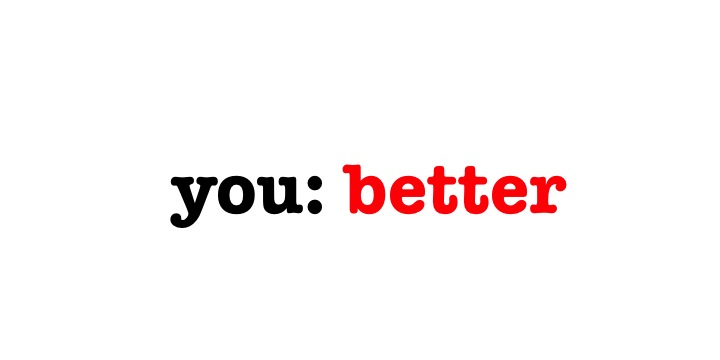 you: better